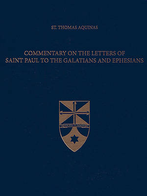 Commentary on the Letters of Saint Paul to the Galatians and Ephesians (Latin-English Edition)