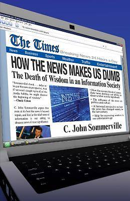The How the News Makes Us Dumb