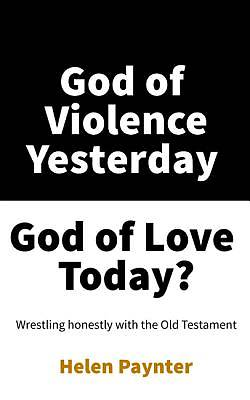 Picture of God of Violence Yesterday, God of Love Today?