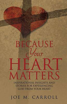 Because Your Heart Matters