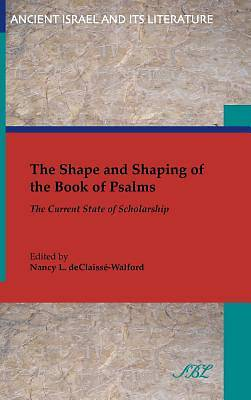 The Shape and Shaping of the Book of Psalms