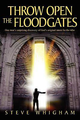 Picture of Throw Open the Floodgates
