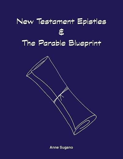 New Testament Epistles & the Parable Blueprint