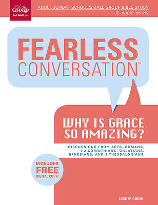 Fearless Conversation:  Why Is Grace So Amazing? Leader