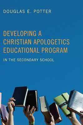 Developing a Christian Apologetics Educational Program