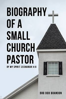 Picture of Biography of a Small Church Pastor