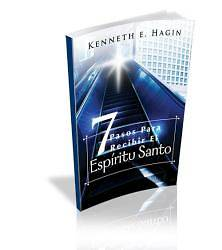Siete Pasos Para Redibir El Espiritu Santo (Seven Vital Steps to Receiving the Holy Spirit)