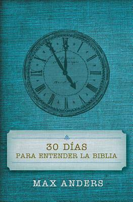 Picture of 30 Dias Para Entender La Biblia = 30 Days to Understand the Bible