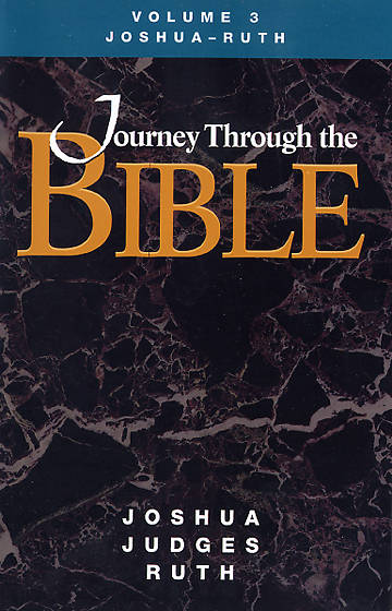 Journey Through The Bible - Student Volume 3 Joshua - Ruth Revised