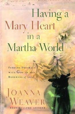 Having a Mary Heart in a Martha World (Gift Edition)
