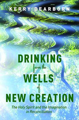 Picture of Drinking from the Wells of New Creation