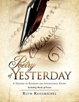 Poetry of Yesterday a Treasury of Religious and Inspirational Poetry