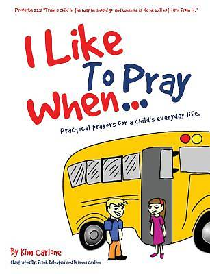 Picture of I Like to Pray When...