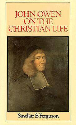 John Owen on Christian Life