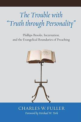 "The Trouble with ""Truth Through Personality"""