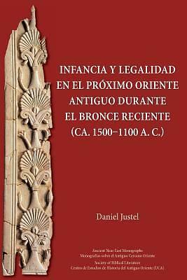 Picture of Infancia y Legalidad En El Próximo Oriente Antiguo Durante El Bronce Reciente (Ca. 1500-1100 A. C.)