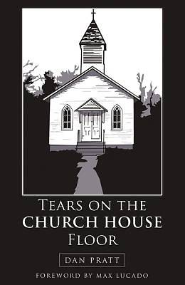 Tears on the Church House Floor