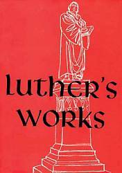 Luthers Works, Volume 3 (Genesis Chapters 15-20)
