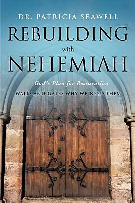 Rebuilding with Nehemiah