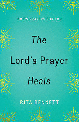 The Lords Prayer Heals