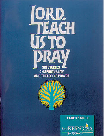 Kerygma - Lord, Teach Us to Pray Leaders Guide
