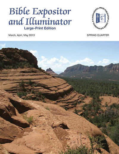 Union Gospel Bible Expositor and Illuminator Large Print Spring 2013