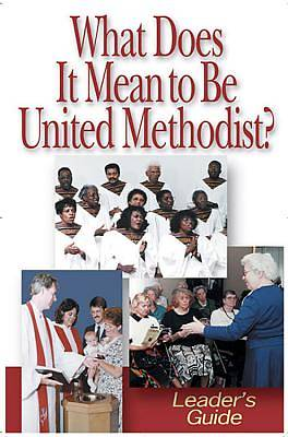 What Does It Mean to Be United Methodist? - Leaders Guide
