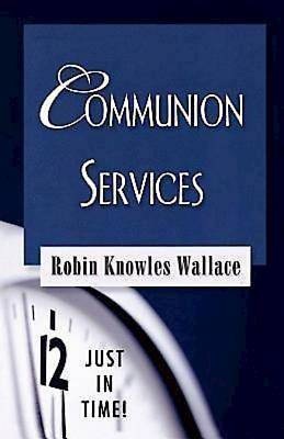 Just in Time! Communion Services - eBook [ePub]