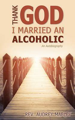 Picture of Thank God I Married an Alcoholic