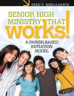 Senior High Ministry That Works!