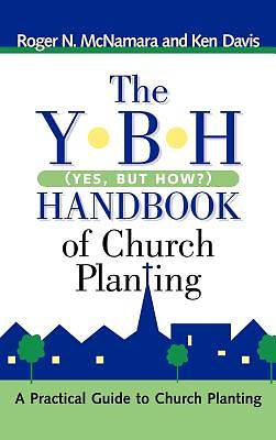 Picture of The Y-B-H Handbook of Church Planting (Yes, But How?)