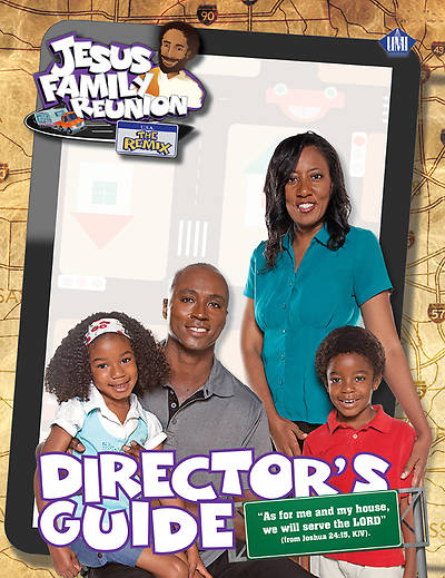 UMI VBS 2013 Jesus Family Reunion Directors Plan Book