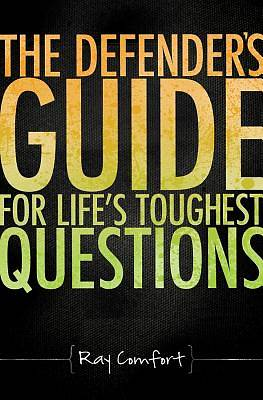 Defenders Guide for Lifes Toughest Questions