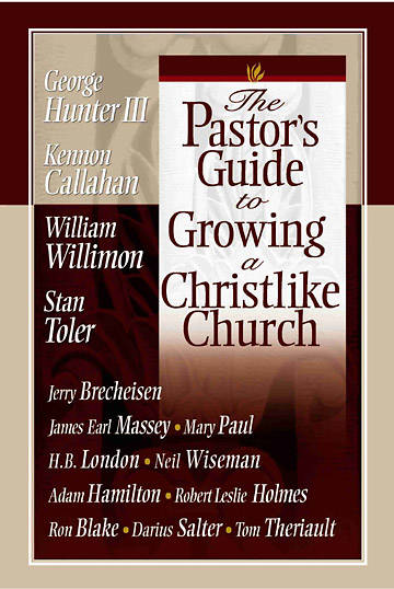The Pastors Guide to Growing a Christlike Church