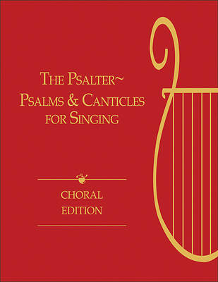 The Psalter; Psalms and Canticles for Singing