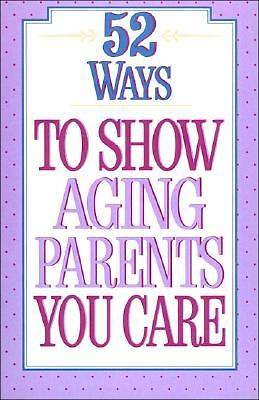 52 Ways to Show Aging Parents You Care