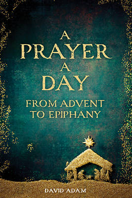 Picture of A Prayer a Day from Advent to Epiphany