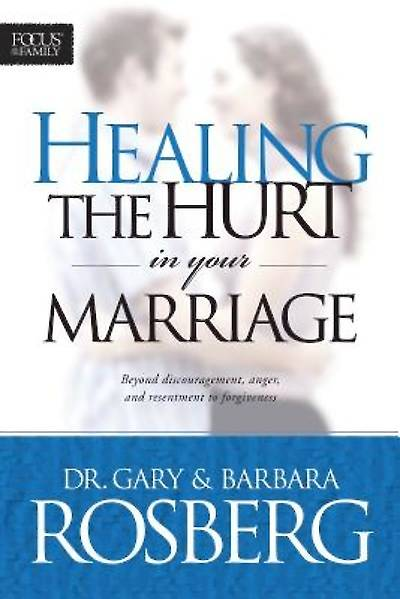 Picture of Healing the Hurt in Your Marriage