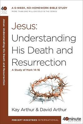 Picture of Jesus: Understanding His Death and Resurrection