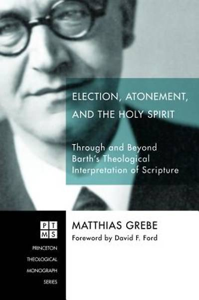 Picture of Election, Atonement, and the Holy Spirit