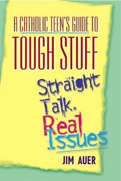 Catholic Teens Guide to Tough Stuff
