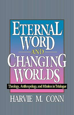 Eternal Word & Changing Worlds