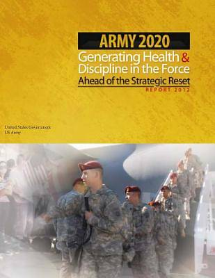 Picture of Army 2020 Generating Health & Discipline in the Force Ahead of the Strategic Reset