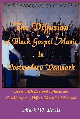 The Diffusion of Black Gospel Music in Postmodern Denmark