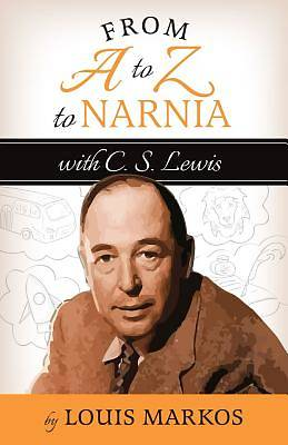 Picture of A to Z to Narnia with C.S. Lewis