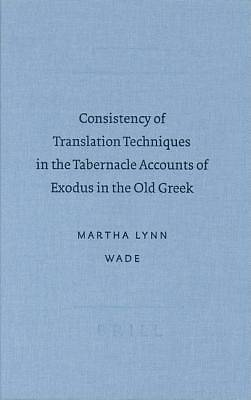 Consistency of Translation Techniques in the Tabernacle Accoconsistency of Translation Techniques in the Tabernacle Accounts of Exodus in the Old Gree
