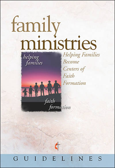 Guidelines for Leading Your Congregation 2009-2012 - Family Ministries, Download Edition