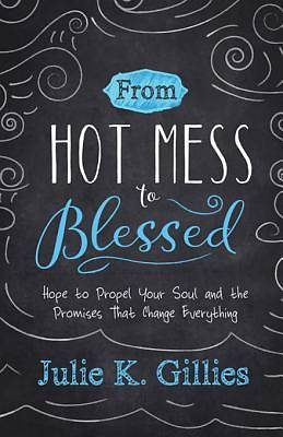 From Hot Mess to Blessed [ePub Ebook]