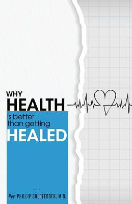 Why Health Is Better Than Getting Healed
