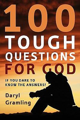100 Tough Questions for God